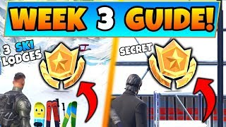 Fortnite WEEK 3 CHALLENGES GUIDE! - Three Ski Lodges STAR + Secret STAR (Battle Royale Season 7)