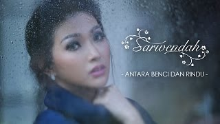 Video Sarwendah - Antara Benci dan Rindu [Official Music Video] download MP3, 3GP, MP4, WEBM, AVI, FLV September 2017