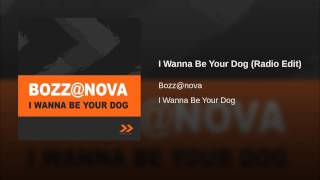 I Wanna Be Your Dog (Radio Edit)