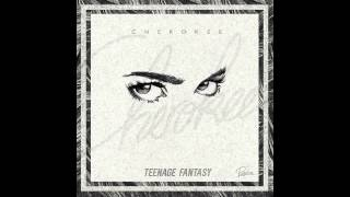 Cherokee - Teenage Fantasy (Audio) ft. Gibbz