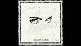 Cherokee - Teenage Fantasy (Audio) ft. Gibbz