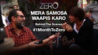 Zero   Mera Samosa Waapis Karo   BTS   Aanand L. Rai   Shah Rukh Khan