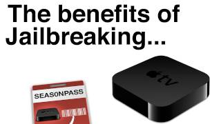 Benefits of Jailbreaking the Apple TV - Part I