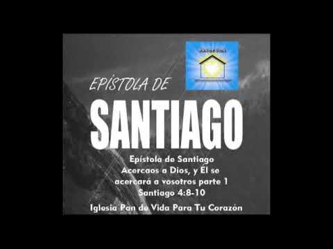 Santiago 4: 8-10  Acercaos a Dios y El se acercará a vosotros parte 1