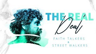 The Real Deal | Faith Talkers & Street Walkers
