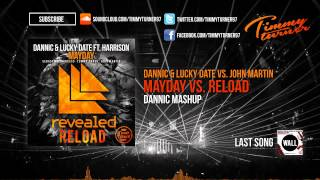 Dannic & Lucky Date vs. Sebastian Ingrosso & Tommy Trash - Mayday vs. Reload (Dannic Mashup)