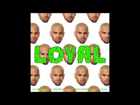 Loyal (feat. Lil Wayne, K. Michelle, Tyga & French Montana) - Chris Brown [Remix]