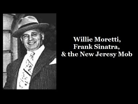 Willie Moretti, Frank Sinatra & the New Jersey Mob
