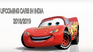 TOP 10 UPCOMING CARS IN INDIA 2018/2019