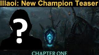 Illaoi Teaser - More Info on LoL's Next(?) Champion