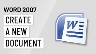 Word 2007 Creating a New Document