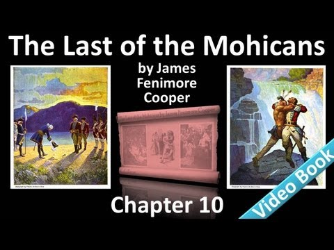 Chapter 10 - The Last of the Mohicans by James Fenimore Cooper