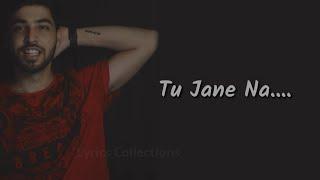 tu-jaane-na-unplugged-version-by-karan-navani-ajab-prem-ki-ghazab-kahani-atif-aslam
