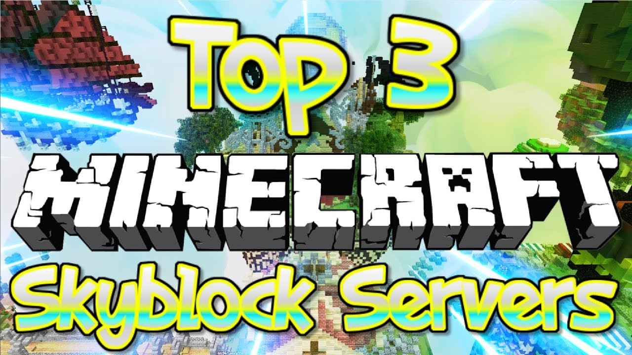 TOP 3 NO PREMIUM OP SKYBLOCK SERVERS 1 8/1 9/1 10/1 12/1 13 2019 [HD] (New  Big Minecraft Servers)