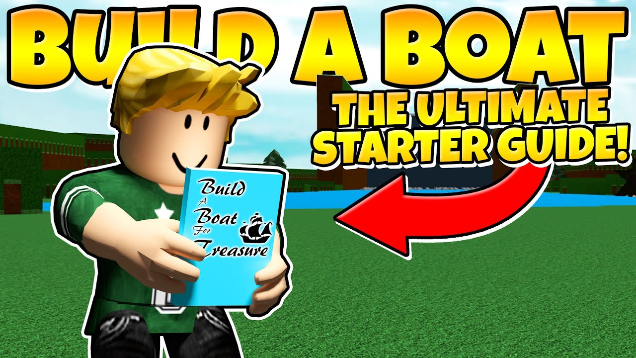 The Ultimate Build A Boat Starter Guide