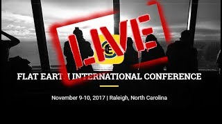 Flat Earth International Conference 2017 Part 8 GLOBEBUSTERS
