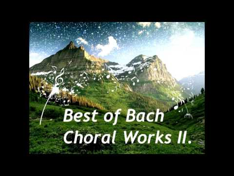 Best of Bach - Choral Works II. - Cantatas -  HD & HQ