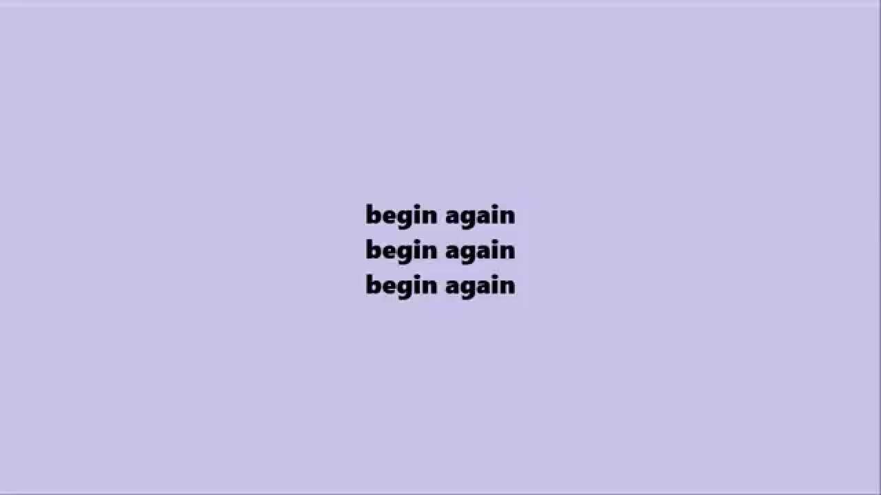 Begin Again Lyrics Purity Ring