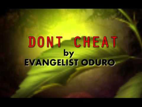DONT CHEAT BY EVANGELIST ODURO