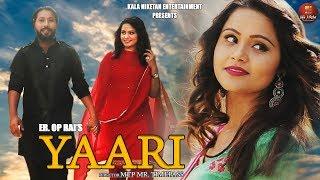 YAARI यारी 4K | New Haryanvi Song 2019 | Mtp Mr Timepass , Nishika Chaudhary | OP Rai