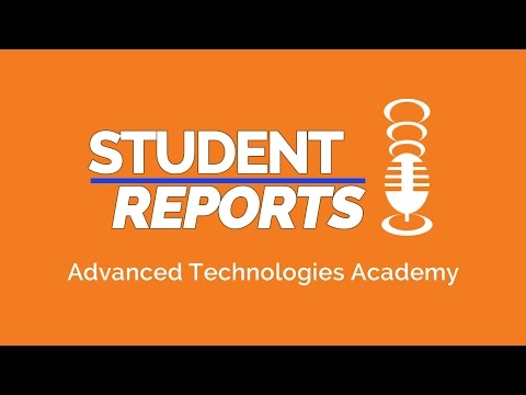 Student Report:  Advanced Technologies Academy