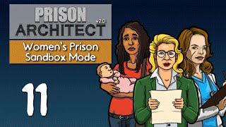 Ep 11 - The escapists (Prison Architect v2.0 - Women's sandbox prison PC gameplay)