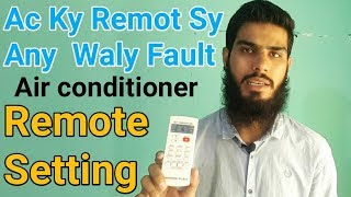 Air conditioner remote setting,Ac Remote setting out ac fault in Urdu/Hindi