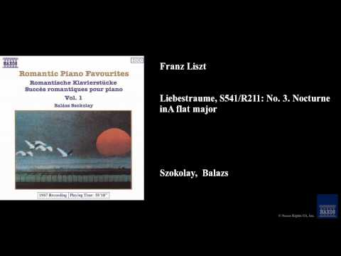 Franz Liszt, Liebestraume, S541/R211: No. 3. Nocturne in A flat major