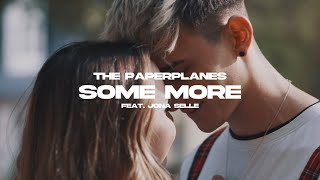 The Paperplanes - Some More feat. Jona Selle