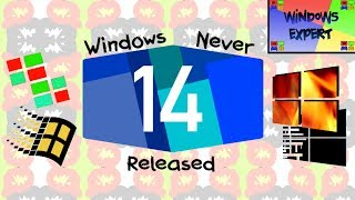 WINDOWS NEVER RELEASED 14
