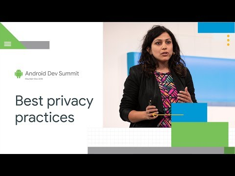 Best Practices for Building Privacy-Friendly Apps (Android Dev Summit '18)
