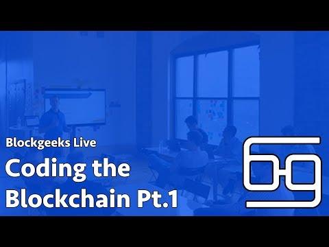 Coding the Blockchain Pt. 1 - Blockgeeks Live Workshop (Februrary 22 , 2018)
