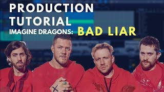 Production Tutorial: Imagine Dragons - Bad Liar | Beat Academy