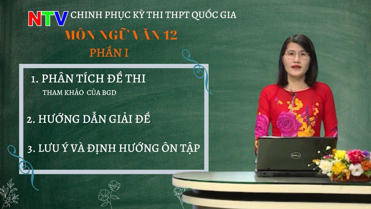 Ngữ văn 12 | Hướng dẫn cách làm đề thi tham khảo THPTQG 2020- Phần 1