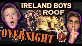 24 HOUR OVERNIGHT CHALLENGE | IRELAND BOYS ROOF [GAMING FORT]