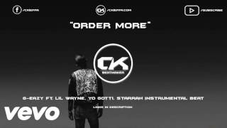 (Instrumental) G - Eazy - Order More Ft. Lil Wayne, Yo Gotti, Starrah FREE DOWNLOAD