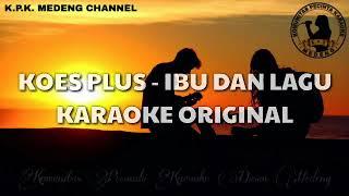 Download Lagu Karaoke Koes Plus - Ibu Dan Lagu mp3