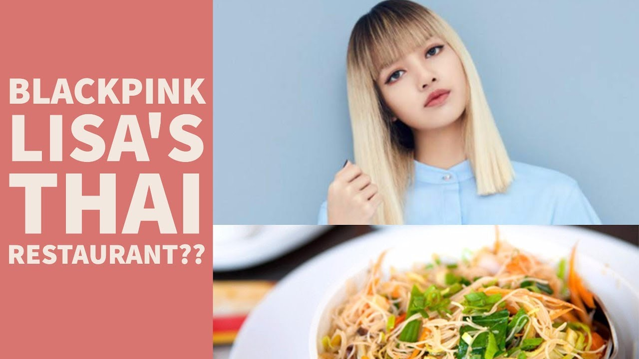 Blackpink Lisa Wants To Open Thai Restaurant In Korea Youtube