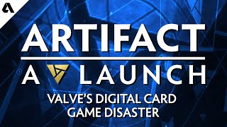Artifact: A Launch - The Story Of Valve's Digital Card Game Disaster