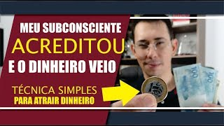 Técnica Simples Que Eu Fiz Para Atrair Dinheiro Usando O Subconsciente | Mizael Michel