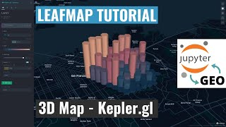 Leafmap Tutorial - Creating 3D Maps with Leafmap and Kepler.gl