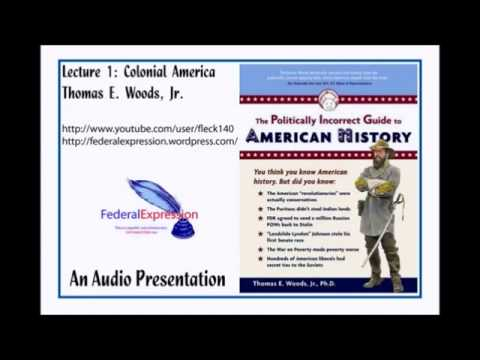 The Politically Incorrect Guide to American History, Lecture 1, Colonial America