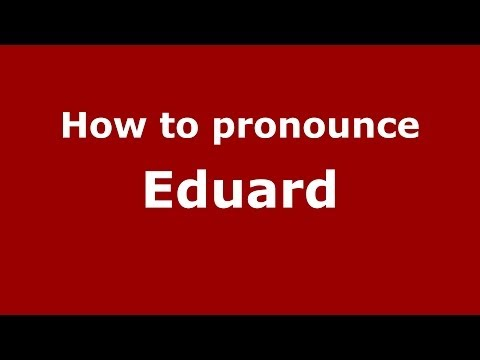How to pronounce Eduard (Spain/Spanish) - PronounceNames.com