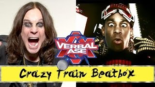 Verbal Ase - Crazy Train (Ozzy Osbourne beatbox cover)