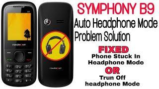Symphony B9 Auto Headphone Show (Hands Free) Problem Solution || SUJOY Official