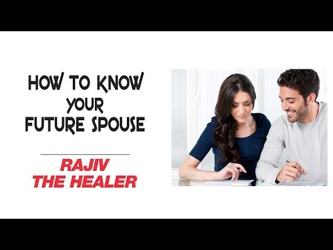 How to know your future Spouse | Rajiv The Healer