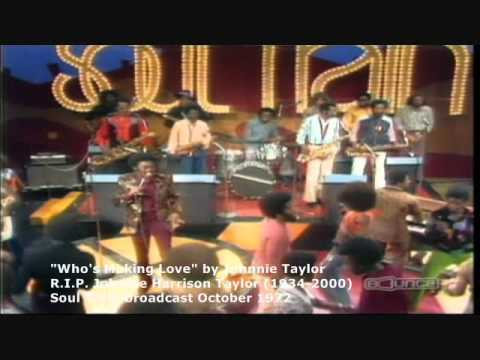 """""""Who's Making Love"""" LIVE by Johnnie Taylor"""