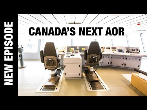 Canada's Next Auxiliary Oiler Replenishment Ship - Episode 3