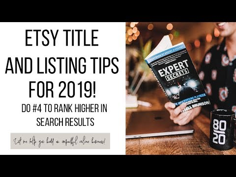 Etsy Title and Listing Tips for 2019  (DO #4 To Place Higher In Search Results)