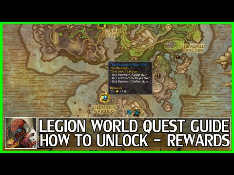 WoW Legion World Quest Guide & Preview - Rewards - How To Unlock